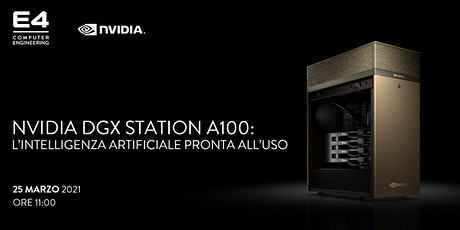 Webinar: NVIDIA DGX Station A100: l'Intelligenza Artificiale pronta all'uso billets