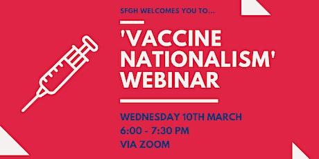 Webinar: Vaccine Nationalism tickets