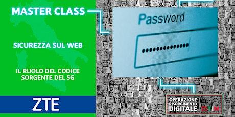 Cybersecurity Avanzato - Il ruolo del codice sorgente del 5G biglietti