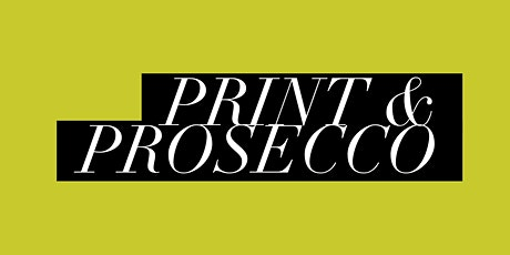 Print & Prosecco - Gelli Printing - ONLINE Tickets