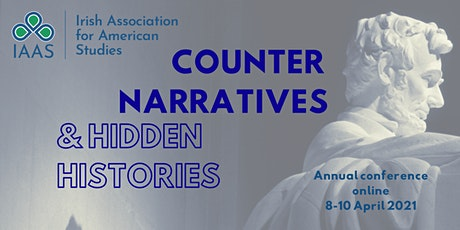 Counter-Narratives and Hidden Histories: IAAS annual conference tickets