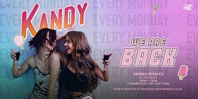 KANDY+MONDAYS+%40+THE+ROXY+%28%C2%A32+DRINKS%29+IS+BACK