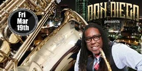 """Don Diego  """"Grown & Saxy"""", [8PM CST], 3/19/2021 @ The Warehouse FW tickets"""
