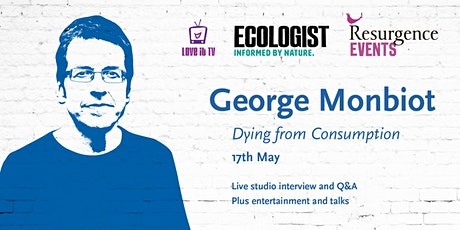'Dying from consumption' a live stream with George Monbiot tickets