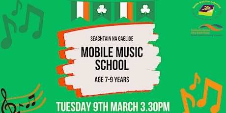 Seachtain na Gaeilge: Mobile Music School tickets
