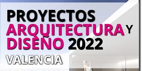 PROYECTOS ARQUITECTURA Y DISEÑO VALENCIA - 23 MARZO 2021 tickets