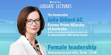 Ludgate Lectures with The Honourable Julia Gillard tickets