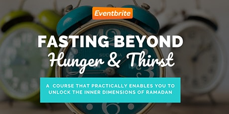 Fasting Beyond Hunger & Thirst - Inner Dimensions of Fasting (Webinar) tickets