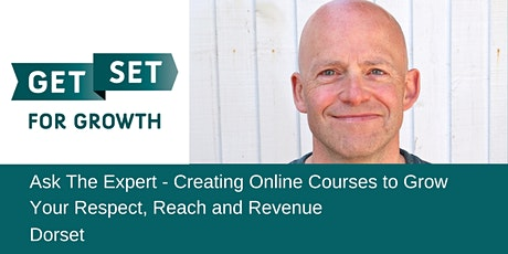 Ask The Expert: Creating Online Courses to Grow Respect, Reach & Revenue tickets