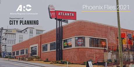 PHOENIX FLIES 2021: ATL Regional Commission / ATL Urban Design Commission tickets
