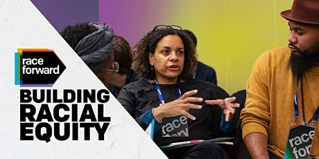 Building Racial Equity: Foundations - Virtual  4/30/21 tickets