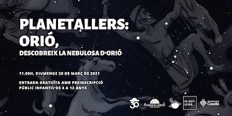 "Planetaller Infantil Planetari ""La Gran Nebulosa d'Orió"" entradas"