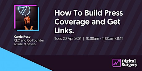Digital Surgery: How To Build Press Coverage and Get Links tickets