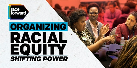 Organizing Racial Equity: Shifting Power - Virtual 4/8/21 tickets