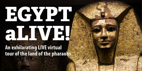EGYPT aLIVE!: An Exhilarating Virtual Tour of The Land of The Pharaohs tickets