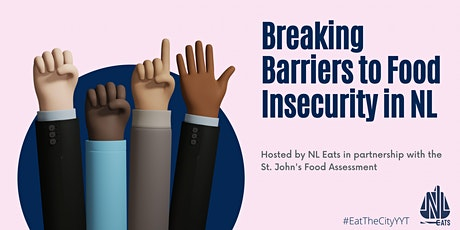 Breaking Barriers to Food Insecurity in NL tickets