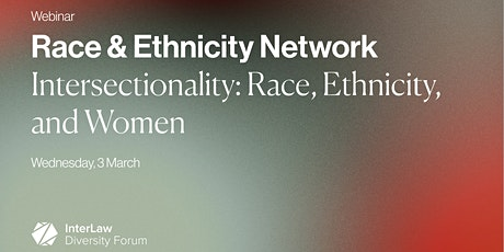 Race & Ethnicity Network | Intersectionality of Race & Ethnicity and Women tickets