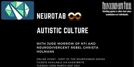 Autistic Culture - With Jude Morrow &  Neurodivergent Rebel Christa Holmans tickets