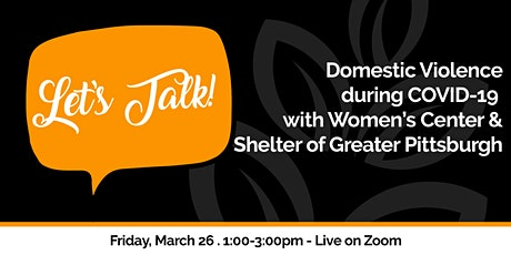 Let's Talk! Domestic Violence during COVID-19 tickets