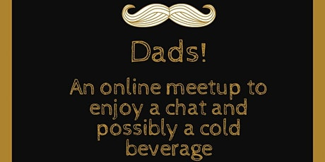 Dads Online Easter Meet Up. tickets