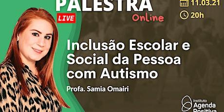 Palestra Online: Inclusão Escolar e Social da Pessoa com Autismo ingressos