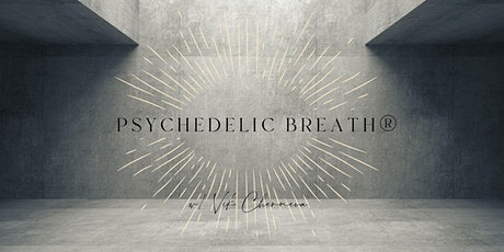 Global Weekly Intention Setting Breathwork Class |PSYCHEDELIC BREATH® w/Vik tickets