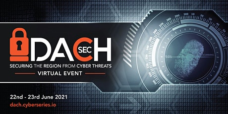 DACHsec: Virtual IT Security Summit | 22nd-23rd June 2021 tickets