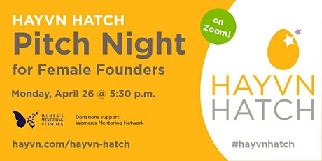 HAYVN Hatch - Female Founder Pitch Night Series - April 26 - on Zoom tickets