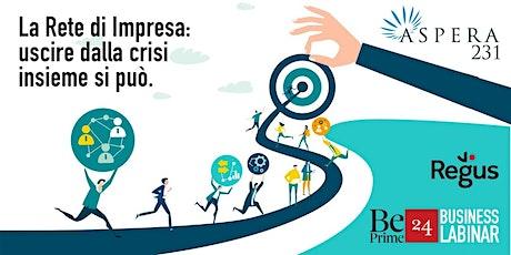 WEBINAR | La Rete di Impresa: uscire dalla crisi insieme si può. biglietti