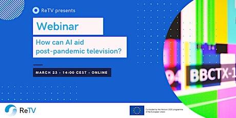 ReTV Webinar: How can AI aid post-pandemic television? entradas