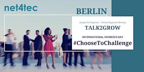 TALK2GROW Berlin Meetup - IWD Edition #ChooseToChallenge tickets