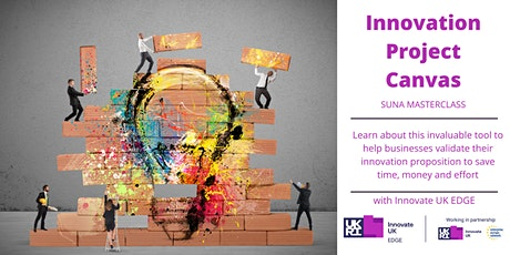 Innovation Project Canvas - SUNA Masterclass with Innovate UK EDGE tickets