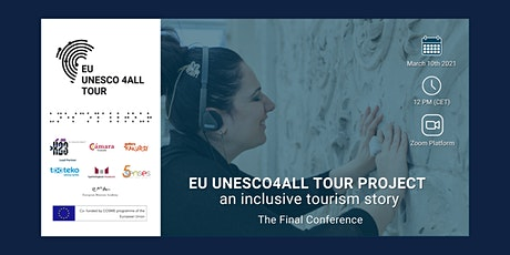 EU UNESCO4ALL TOUR PROJECT: An Inclusive Tourism Story |  Final Conference tickets