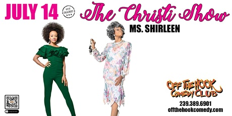 THE CHRISTI SHOW-MS. SHIRLEEN Live In Naples, FL tickets