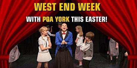 PQA York presents WEST END WEEK - Easter Holiday Workshop tickets