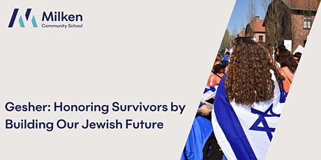 Gesher: Honoring Survivors by Building Our Jewish Future tickets