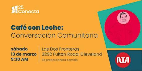 Café con Leche: Conversación Comunitaria sobre 25Conecta 3.0 tickets