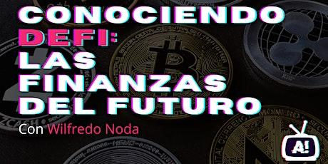 Conociendo DeFi: las finanzas del futuro entradas