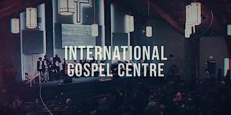 International Gospel Centre - Sunday, March 7, 2021 ~ 10:30am tickets