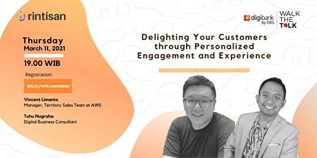 Delighting Your Customers through Personalized Engagement and Experience tickets