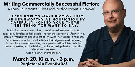 Writing Commercially Successful Fiction: A Master Class with Robert Sawyer! tickets