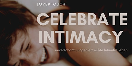 CELEBRATE INTIMACY - das 1. LOVE & TOUCH online Retreat tickets