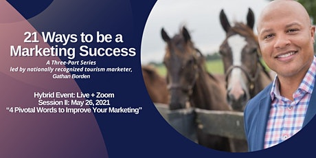 21 Ways to be a Marketing Success  Series: Session II tickets