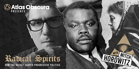 Radical Spirits: How the Occult Shaped Progressive Politics tickets