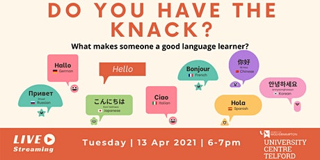 Do you have the knack?  What makes someone a good language learner? tickets