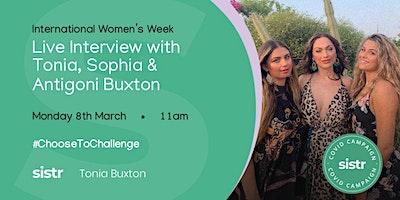 Tonia, Antigoni and Sophia Buxton – sistr IWW Inspiration Series
