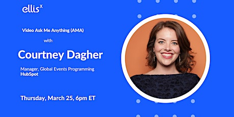 AMA with Courtney Dagher, Global Event Manager at HubSpot tickets