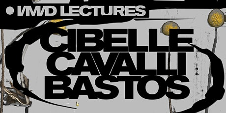 CIBELLE CAVALLI BASTOS (I/M/D World-Quake lunch lecture series) Tickets