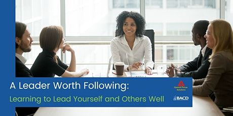 A Leader Worth Following: Learning to Lead Yourself and Others Well tickets