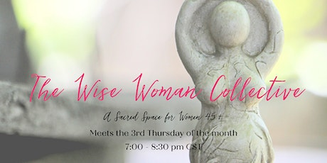 The Wise Woman Collective: A Sacred Space for Woman 45+ tickets